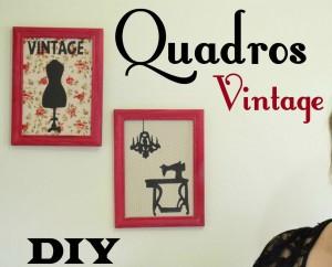 Quadros Vintage Decorativos – Material e Vídeo